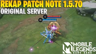 REKAP PATCH NOTE 1.5.70 ORIGINAL SERVER - LING & FANNY MASIH DI BUFF DI PATCH INI! MOBILE LEGENDS
