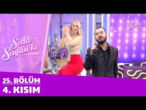 Seda Sayan'la 25. Bölüm 4. Kısım   14 Şubat 2018