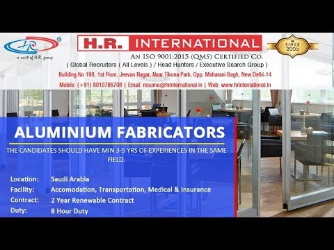 Urgently Required Of Aluminium Fabricators For Saudi Arabia !! CV SELECTION
