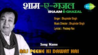 Aaj Peene Ki Dawat Hai | Shaam-E-Ghazal | Bhupinder Singh