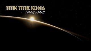 TITIK TITIK KOMA - DONNY & PRASS