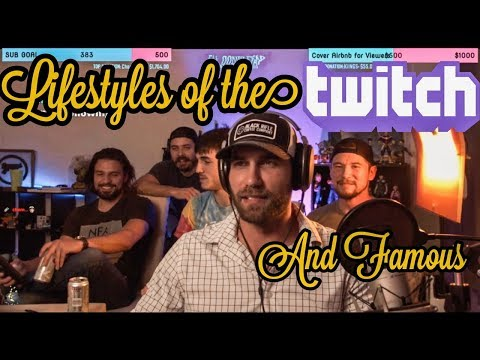 Lifestyles of the Twitch and Famous