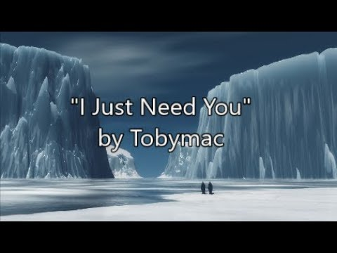 TobyMac // I Just Need You // with Lyrics