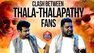 CLASHES BETWEEN THALA - THALAPATHY FANS | MOVIE NIGHTS | VISIRI TEAM| BLACK SHEEP