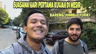 Download lagu HARI PERTAMA KULIAH DI KAIRO MESIR SAMA ORANG TURKI JOMBLO :D