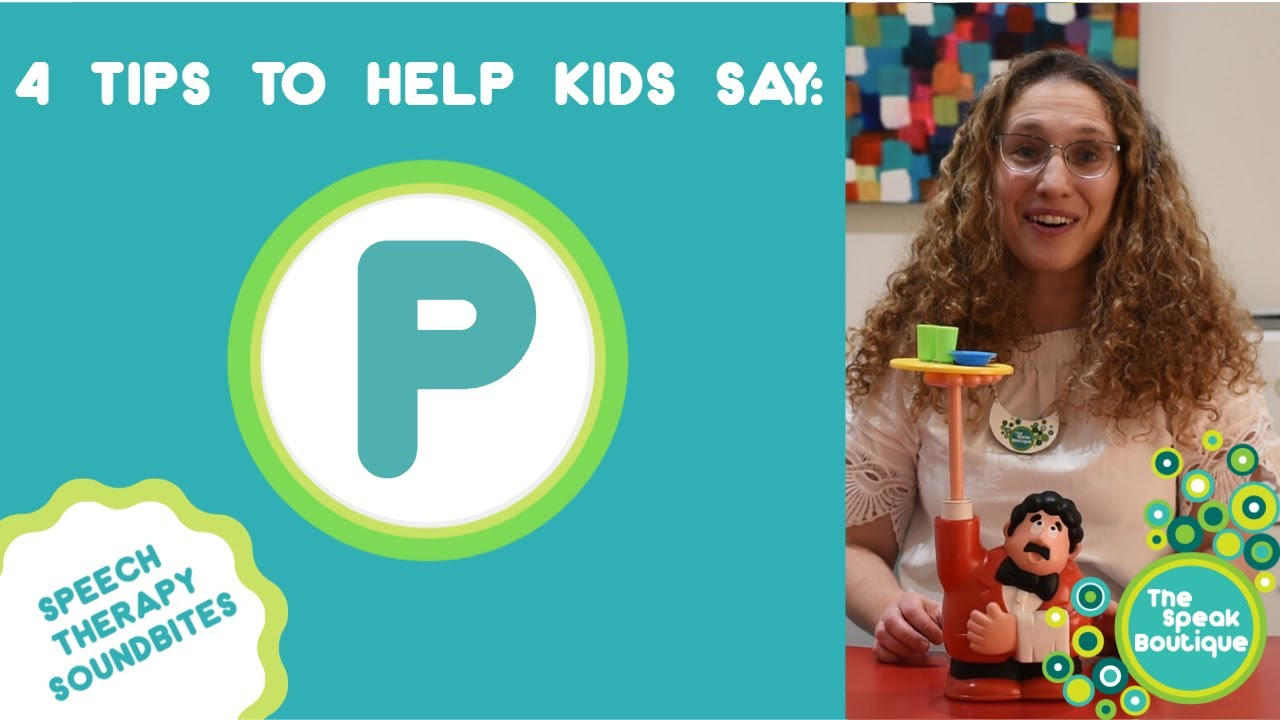 Ep. #20: 4 Tips to Help Kids Make the P sound.