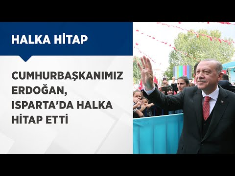 Cumhurbaşkanımız Erdoğan, Isparta'da halka hitap etti