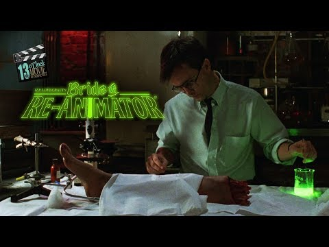 13 O'Clock Movie Retrospective: Bride of Re-Animator