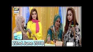 Good Morning Pakistan - 22nd June 2018 - Aliya Imam - ARY Digital Show