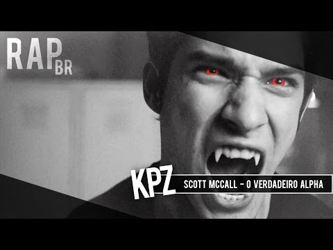 Rap do Scott McCall (Teen Wolf) - O Verdadeiro Alpha ~ Kapuz