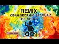 D J KISAH SEORANG PRAMURIA🔉🎵 The mercy Remix.