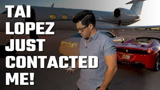 😳 OMG... Tai Lopez just Contacted ME!