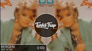 Bergen - Sev Yeter Trap Remix MorPe Beats Arabesk Remix
