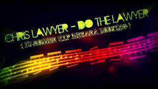 Chris Lawyer - Do The Lawyer ( Dj Rosser V.I.P Mezara Bootleg )