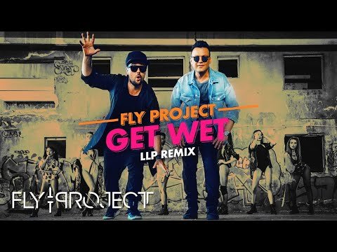 Fly Project - Get Wet | LLP Remix