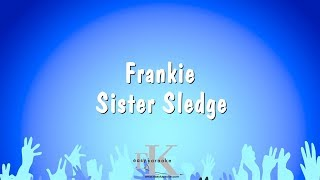 Frankie - Sister Sledge (Karaoke Version)