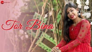 Tor Bina - Video   Sunaina Karwa   Akash Dew   Pankaj Ratnakar AKA SD Pankaj