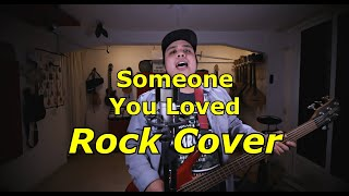 Someone You Loved (Lewis Capaldi) Rock Cover