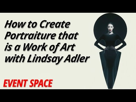 How to Create Portraiture that is a Work of Art | Lindsay Ad