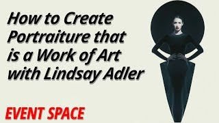 How to Create Portraiture that is a Work of Art | Lindsay Adler