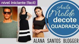 AULA Molde decote quadrado como fazer com Alana Santos Blogger