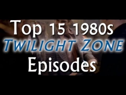 Top 15 1980s Twilight Zone Episodes - A Quick Look At...
