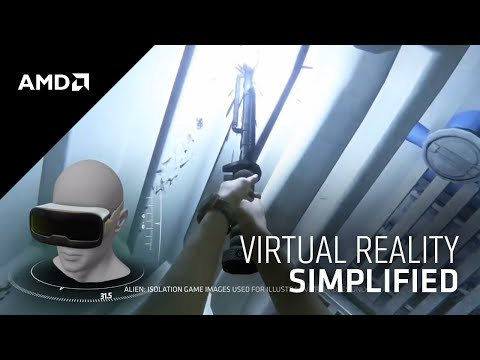 AMD Simplified: Virtual Reality