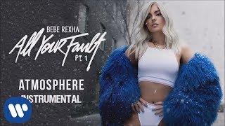 Bebe Rexha - Atmosphere (Official Instrumental)