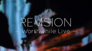 Revision - Worthwhile (Live Video)