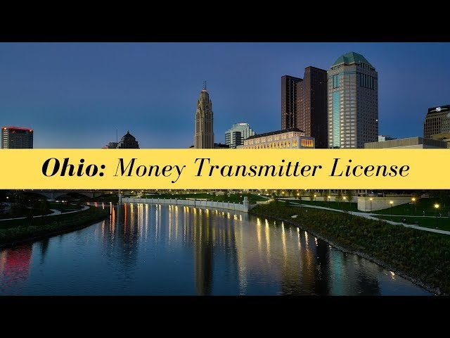Ohio Money Transmitter License (UPDATED FOR 2020)
