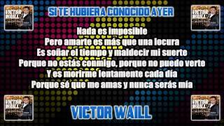 Victor Waill - Si te hubiera conocido ayer (Letra)