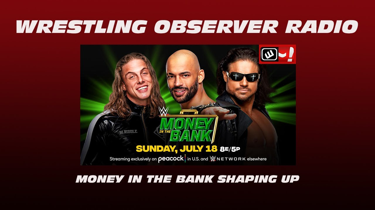We already have a lot announced for Money in the Bank: Wrestling Observer Radio