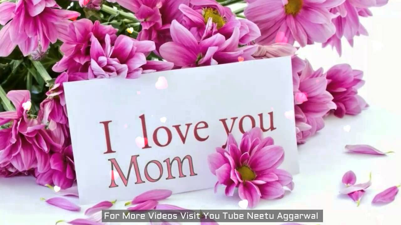 I Love You Mom I Love You Mother Youtube