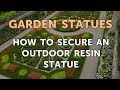 How to Secure an Outdoor Resin Statue
