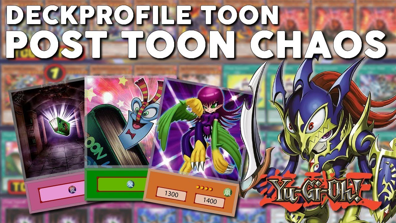 DECKPROFILE : TOON  / POST TOON CHAOS