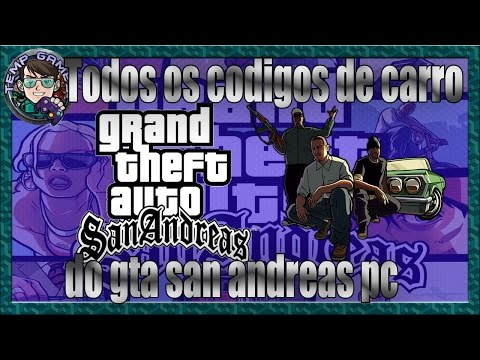 Todos Os Codigos De Carro Do Gta San Andreas Pc