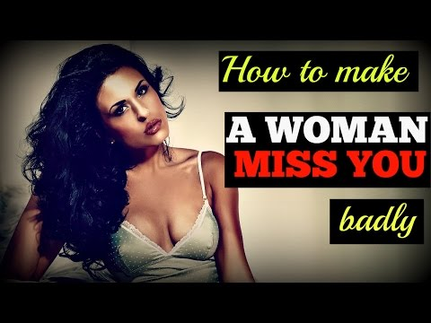 how to make a woman 🔥 miss you badly 🔥