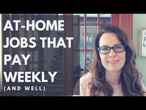 At-Home Jobs That Pay Weekly (and well)