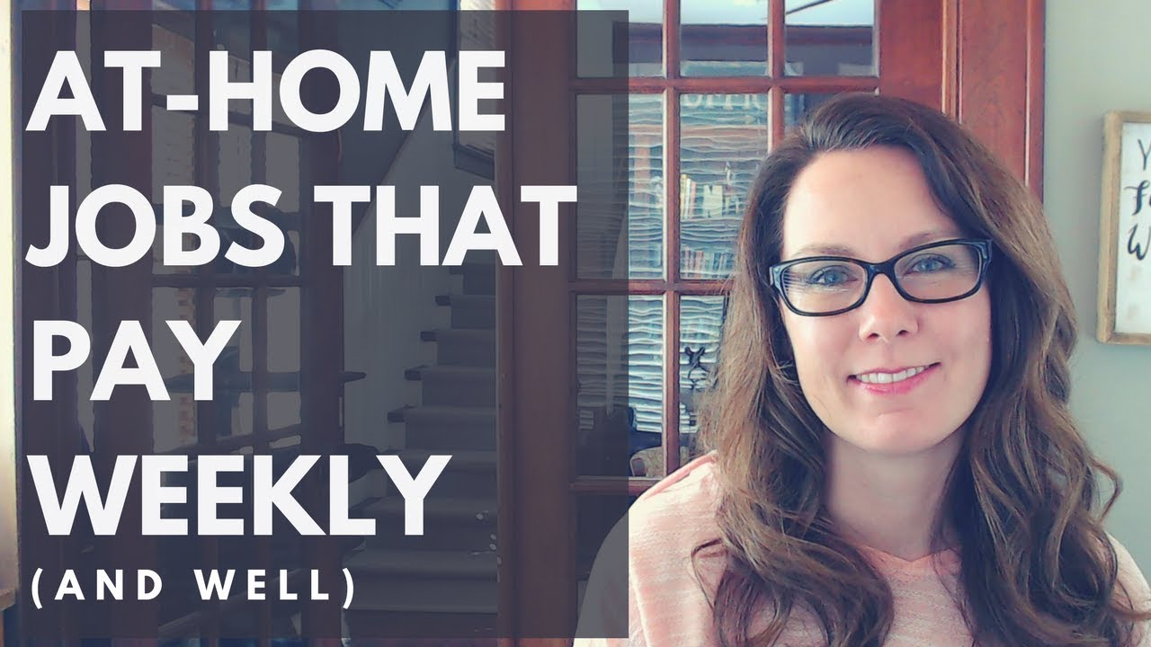 At-Home Jobs That Pay Weekly (and well) - YouTube