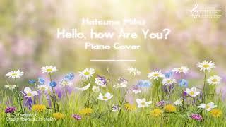 Download Lagu Hatsune Miku - Hello, How Are You? Piano Cover 피아노 커버 mp3