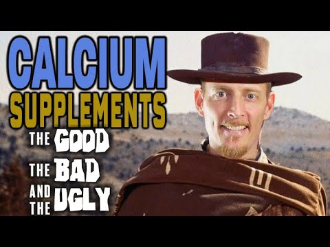 Calcium Supplements - The Good, The Bad, And The Ugly
