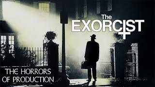 The Exorcist - The Horror Of Production