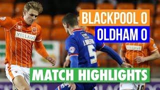 Highlights: Blackpool 0 Oldham 0