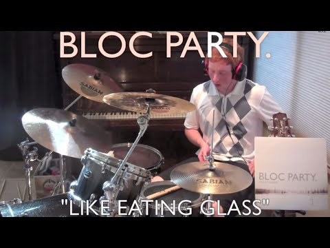 Bloc Party - Like Eating Glass Drum Cover