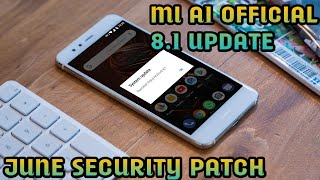 Official 8.1 update mi a1 to oreo manually with June security patch | how to + what's new ?