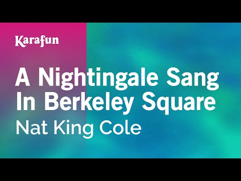 Karaoke A Nightingale Sang In Berkeley Square - Nat King Cole *
