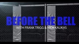 Before The Bell: UFC Fight Night 108 w/ Frank Trigg & Nick Kalikas