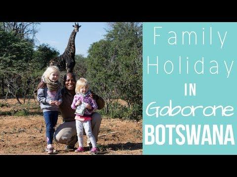 Family Holiday in Gaborone, Botswana.