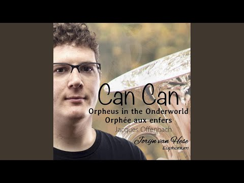 Orpheus in the Underworld (Orphée Aux Enfers) : Can Can (Arr. for Euphonium)