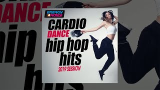 E4F - Cardio Dance Hip Hop Hits 2019 Session - Fitness & Music 2019